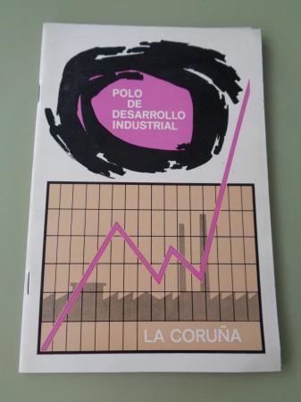 Polo de desarrollo industrial. A Coruña (1966)
