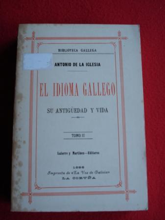 El idioma gallego. Su antigüedad y vida. TOMO III
