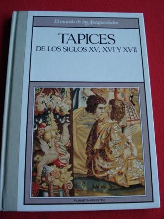 Tapices de los siglos XV, XVI y XVII