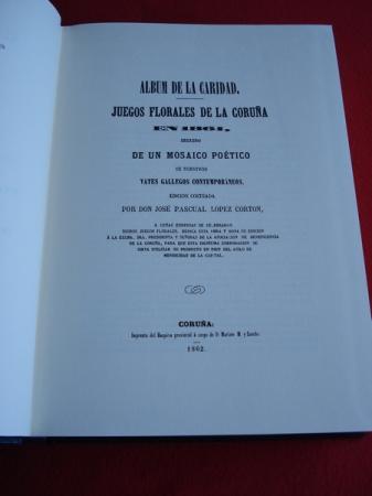 Álbum de Caridad. Juegos Florales de La Coruña en 1861 seguido de un Mosaico Poético de nuestro vates gallegos contemporáneos (Edición facsímil do orixinal de 1862)