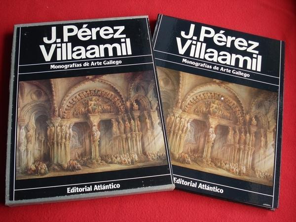 J. Pérez Villaamil. Libro en estoxo de cartón forrado en tea con ilustración en papel es. Monografías de Arte Gallego
