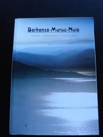 Barbanza-Muros-Noia. Unha travesía cultural