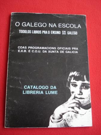 Catálogo da Librería Lume. O galego na escola. Tódolos libros pra o ensino en/do galego. Coas programacións oficiais pra EXB e COU da Xunta de Galicia