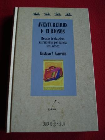 Aventureiros e curiosos. Relatos de viaxeiros por Galicia. Séculos XV-XX