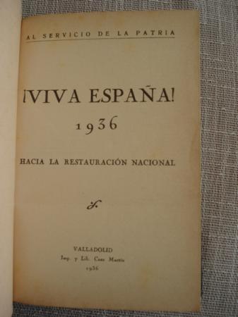 ¡Viva España! 1936 Hacia la restauración nacional