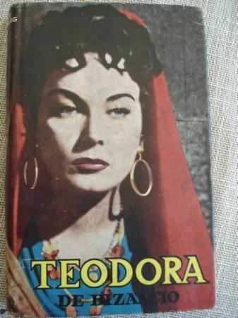 Teodora de Bizancio (una muchacha del pueblo llega a emperatriz))