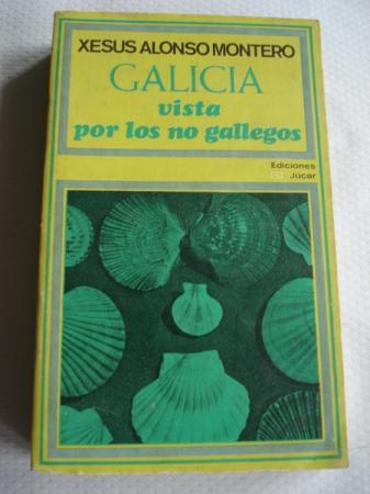 Galicia vista por los no gallegos. Cuatrocientos autores: de Estrabón a Laín Entralgo