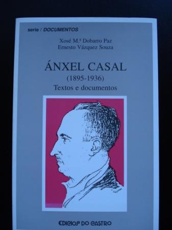 Ánxel Casal (1895-1936). Textos e documentos