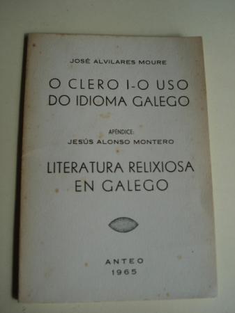 O clero i-o uso do idioma galego. Apéndice: Xesús Alonso Montero. Literatura relixiosa en galego