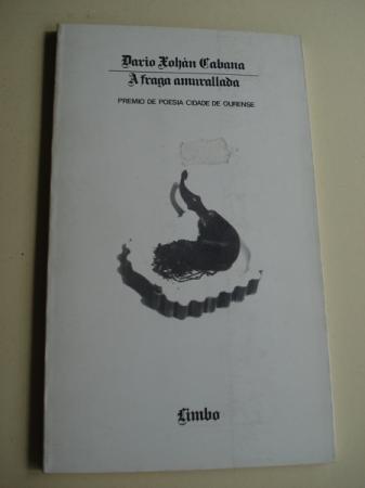 A fraga amurallada. Premio de poesía Cidade de Ourense 1982