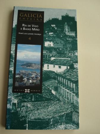 Galicia enteira. Volume 4: Ría de Vigo e Baixo Miño