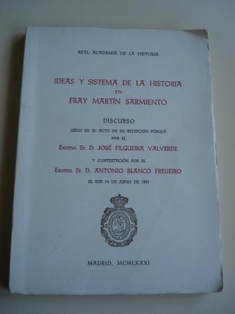 Ideas y sistema de la Historia en Fray Martín Sarmiento. Discurso de ingreso en la Real Academia de la Historia. Contestación de Antonio Blanco Freijeiro (14-06-1981)