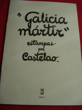 GALICIA MÁRTIR. Estampas por Castelao. Textos en galego-francés-inglés (Edición de 1989)