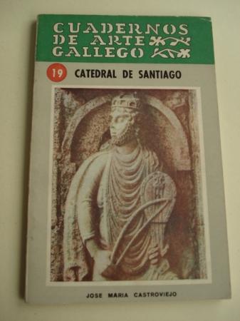 CUADERNOS DE ARTE GALLEGO, Nº 19  Catedral de Santiago