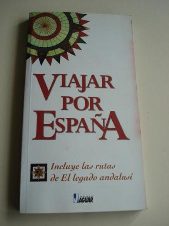 Viajar por España. Incluye las rutas de El legado andalusí