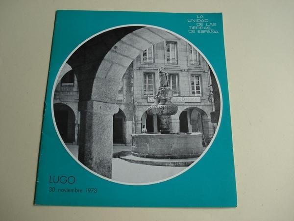 La unidad de las tierras de España. Lugo. Programación de Radio Nacional de España. 30 de noviembre de 1973 emitida desde Lugo (Galicia).