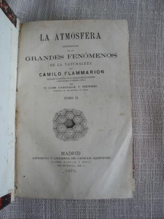 La atmósfera. Descripción de los grandes fenómenos de la naturaleza. Tomo II