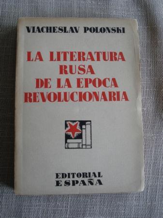 La literatura rusa de la época revolucionaria. Traducción del ruso por Andrés Nin