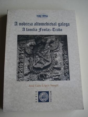 A nobreza altomedieval galega. A familia Froilaz - Traba (Galicia)