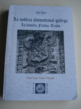 La nobleza altomedieval gallega. La familia Froilaz - Traba (Galicia)