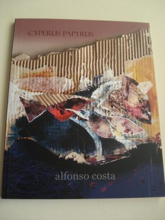 ALFONSO COSTA: CYPERUS PAPYRUS. Catálogo da Exposición na Fundación Museo de Artes (A Coruña).
