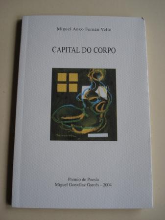 Capital do corpo (premio de Poesía Miguel González Garcés, 2004)