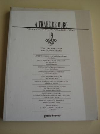 A TRABE DE OURO. Publicación galega de pensamento crítico. Nº 19 - Tomo III. Xullo-Agosto-Setembro, 1994