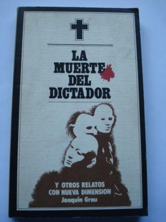La muerte del dictador y otros relatos con nueva dimensión