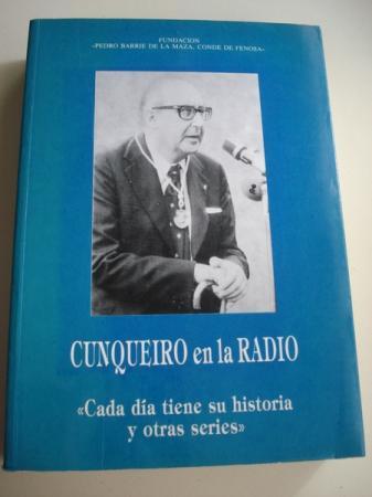 Cunqueiro en la radio. Cada día tiene su historia y otras series. Comentarios radiofónicos. Radio Nacional de España. A Coruña, 1956-1957