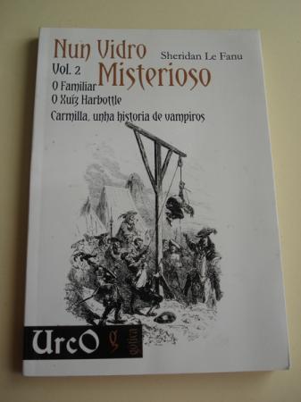 Nun Vidro Misterioso. Volume 2: O Familiar / O Xuíz Harbottle / Carmilla, unha historia de vampiros