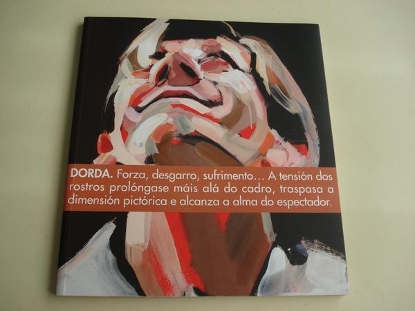 DORDA. Catálogo Exposición Centro Social Caixanova. Vigo, 2009. Textos en galego-español-english