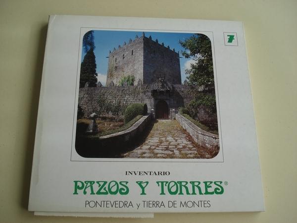 INVENTARIO PAZOS Y TORRES. TOMO 7. PONTEVEDRA Y TIERRA DE MONTES
