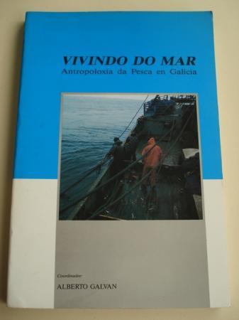 Vivindo do mar. Antropoloxía da pesca en Galicia