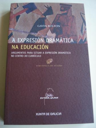 A expresión dramática na educación. Argumentos para situar a expresión dramática no centro do currículo