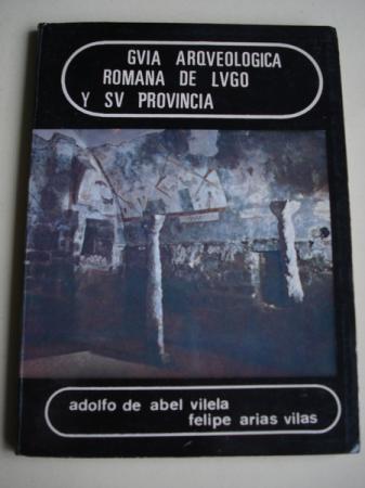 Guía arqueológica romana de Lugo y su provincia
