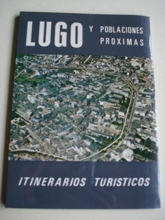 Lugo y poblaciones próximas. Itinerarios turísticos