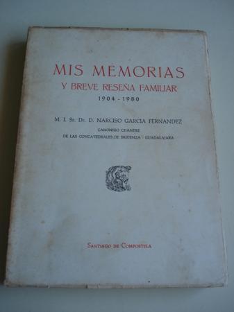 Mis memorias y breve reseña familiar 1904-1980