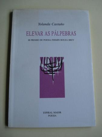 Elevar as pálpebras. III Premio de Poesía Fermín Bouza Brey, 1994