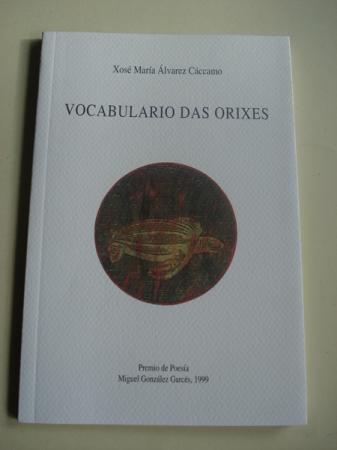 Vocabulario das orixes. Premio de Poesía Miguel González Garcés, 1999