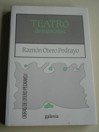 Teatro de máscaras. Obras de Otero Pedrayo I (16 pezas teatrais breves)