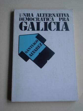 Unha alternativa democrática pra Galicia
