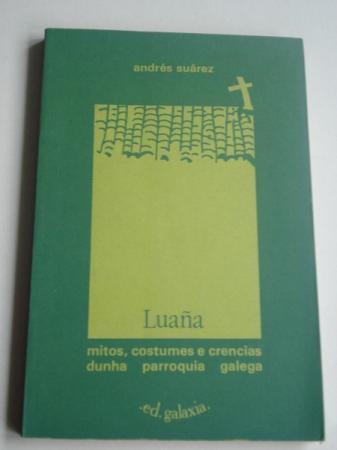 Luaña. Mitos, costumes e crencias dunha parroquia galega. Libro ilustrado por Rivas Briones