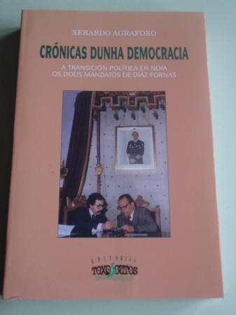 Crónicas dunha democracia. A transición política en Noia. Os dous mandatos de Díaz Fornas
