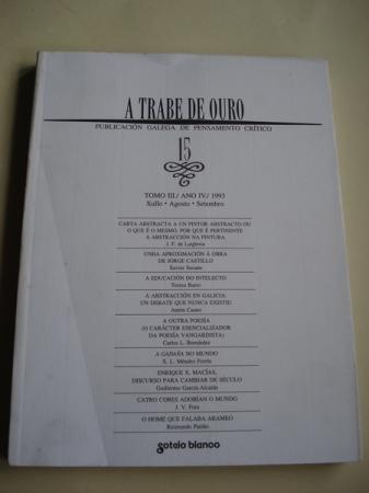 A TRABE DE OURO. Publicación galega de pensamento crítico. Nº 15 - Xullo - agosto - setembro, 1993