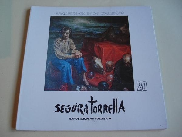 SEGURA TORRELLA. EXPOSICIÓN ANTOLÓGICA. Grandes artistas gallegos, nº 20. Catálogo. Sala de Exposiciones del Centro cultural Caixavigo. Vigo, 1990