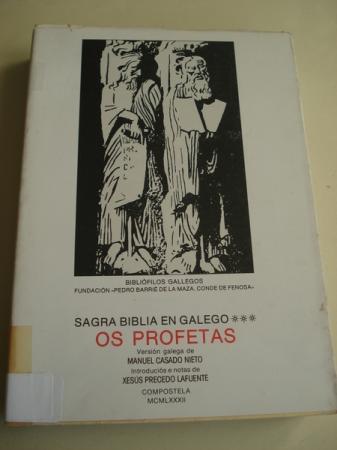 Sagrada Biblia en galego. Os Profetas. Versión galega de Manuel Casado Nieto. Introdución e notas de Xesús Precedo Lafuente