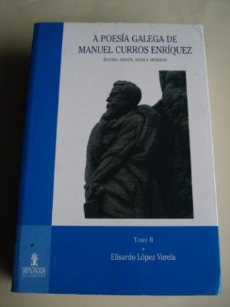A poesía galega de Manuel Curros Enríquez. TOMO II. Estudio, edición, notas e apéndices (completada con outros textos en español)  - Ver os detalles do produto