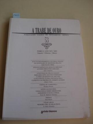 A TRABE DE OURO. PUBLICACIÓN GALEGA DE PENSAMENTO CRÍTICO. Número 53, Xeneiro-Febreiro-Decembro, 2003 - Ver os detalles do produto