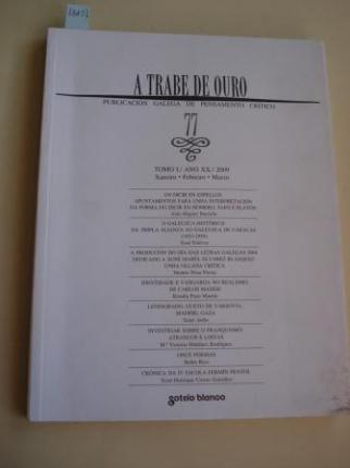 A TRABE DE OURO. PUBLICACIÓN GALEGA DE PENSAMENTO CRÍTICO. Número 77, Xaneiro-Febreiro-Marzo, 2009 - Ver os detalles do produto