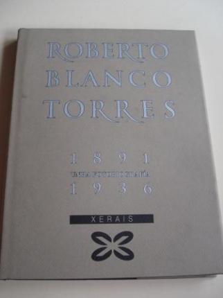 Roberto Blanco Torres 1891-1936. Unha fotobiografía - Ver os detalles do produto